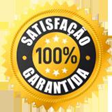 Satisfação 100% Garantida!