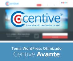 Centive Avante – Tema WordPress Otimizado para Autônomos exibirem produtos ou serviços